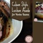 Cuban Recipes: Lechon Asado for Noche Buena