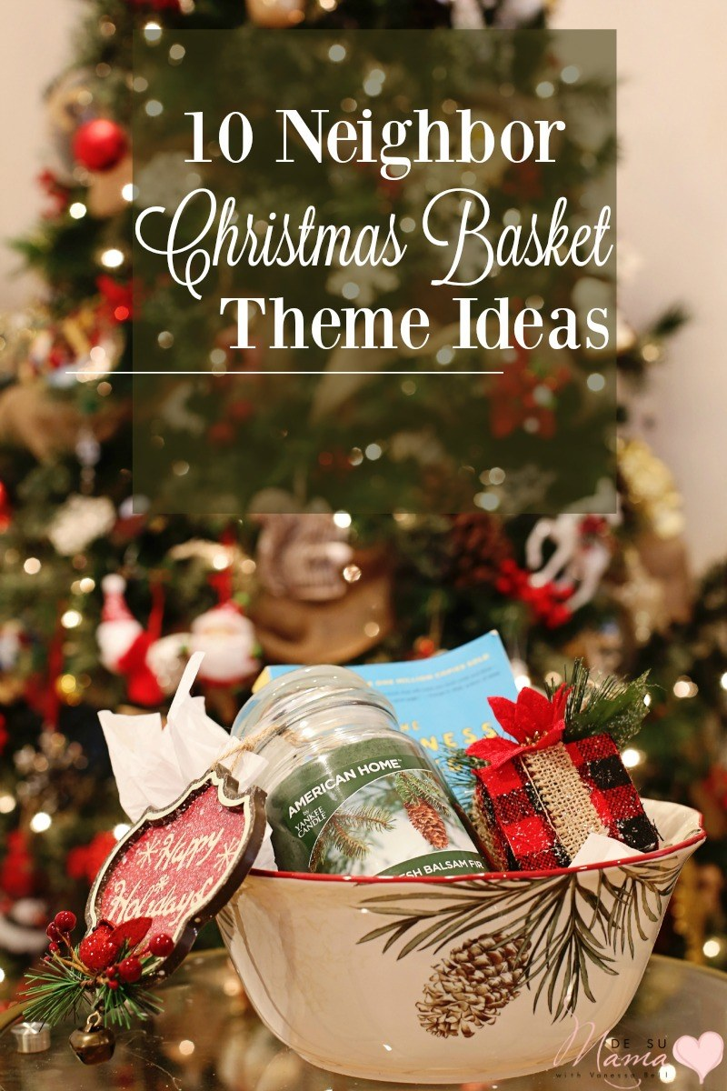 neighbor christmas basket theme ideas